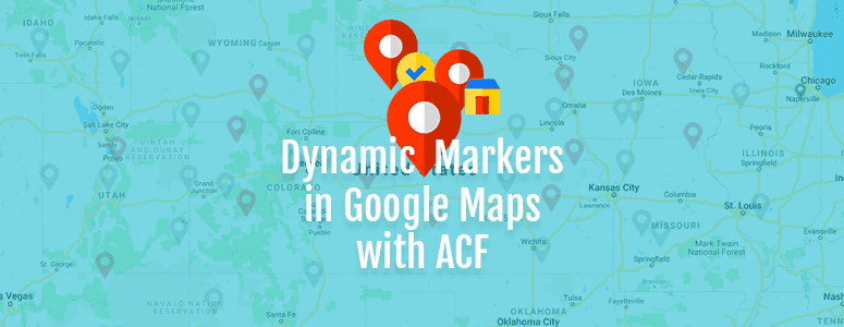 Create Google Map with Multiple Dynamic Markers Using Advanced Custom Fields